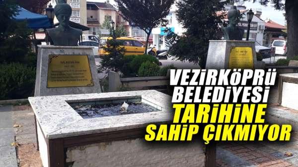 Vezirköprü Belediyesi tarihine sahip çıkmıyor