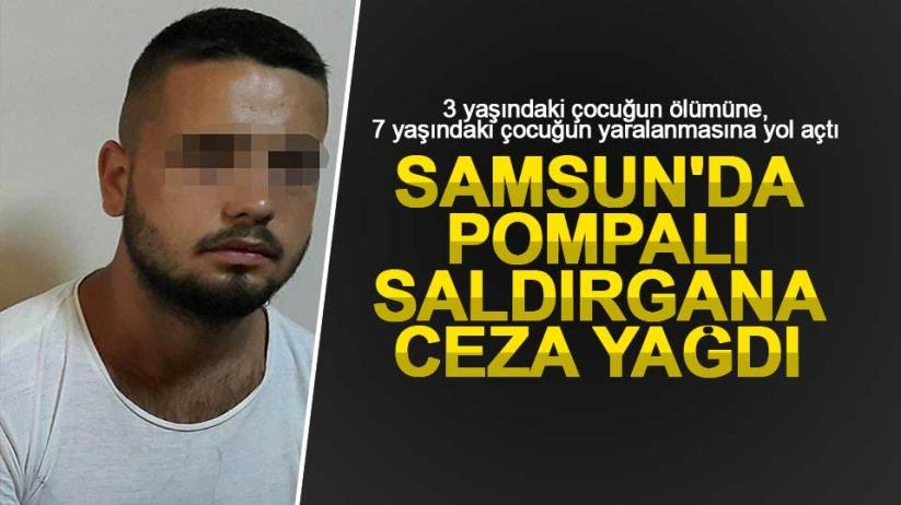 Samsun'da pompalı saldırgana ceza yağdı