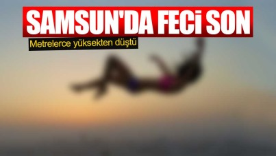 Samsun'da pencereden düşen genç kız hayatını kaybetti