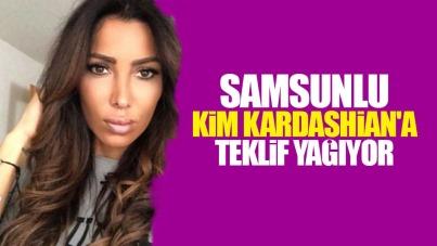 Samsunlu Kim Kardashian'a teklif yağıyor