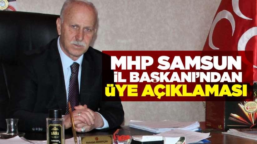 MHP Samsun İl Başkanı'ndan üye açıklaması