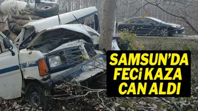 Samsun'da feci kaza can aldı