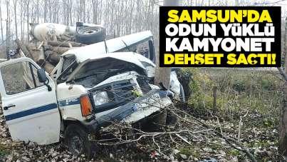 Samsun'da odun yüklü kamyonet dehşet saçtı!