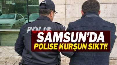 Samsun'da polise kurşun sıktı!