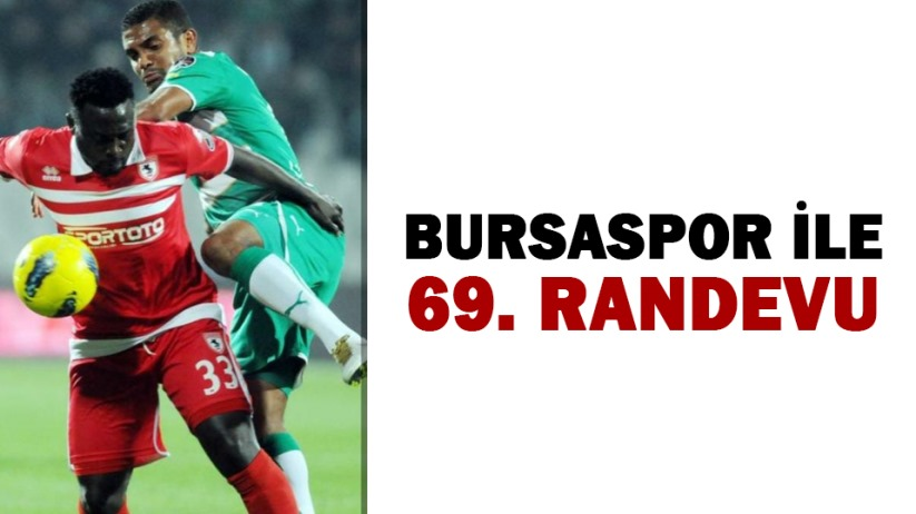 Bursaspor İle 69. Randevu