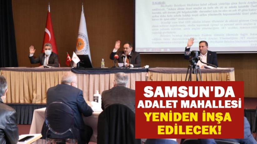 Samsunda Adalet Mahallesi yeniden inşa edilecek!