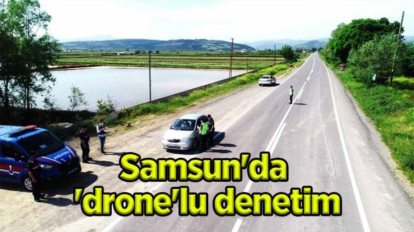 Samsunda dronelu denetim
