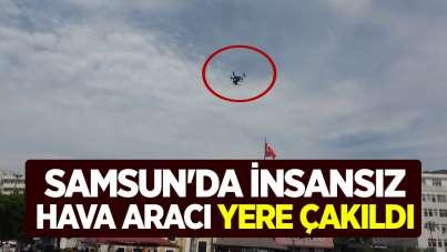 Samsun'da insansız hava aracı yere çakıldı