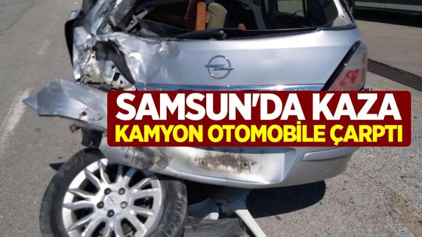 Samsun'da kaza!Kamyon otomobile çarptı