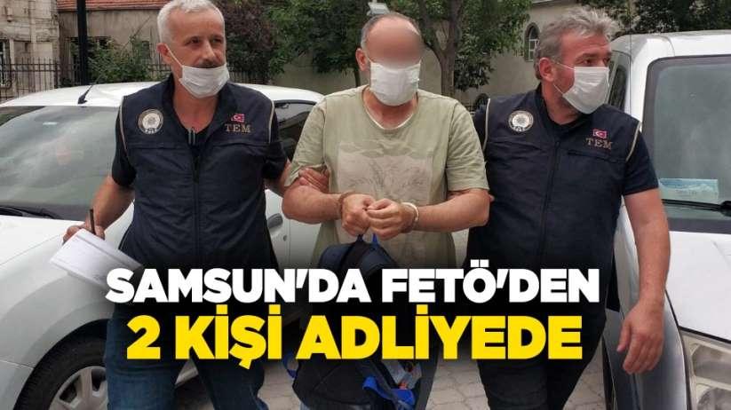 Samsun'da FETÖ'den 2 kişi adliyede