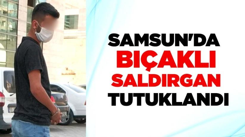 Samsun'da bıçaklı saldırgan tutuklandı