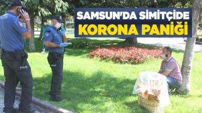 Samsun'da simitçide korona paniği