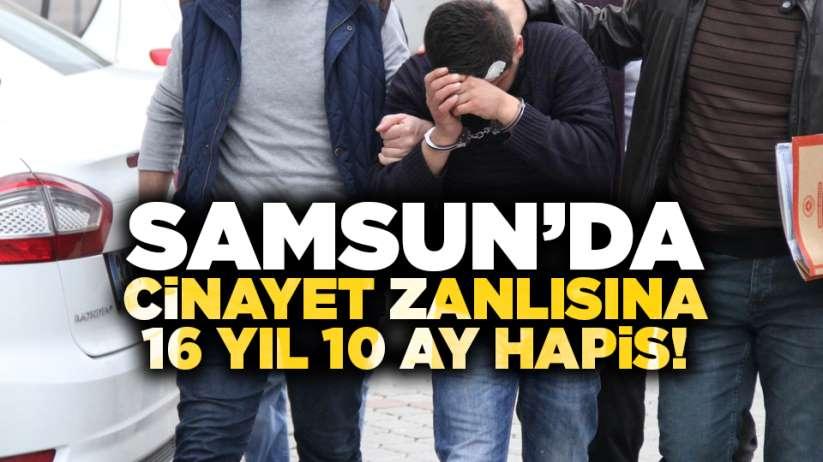 Samsun'da cinayet zanlısına 16 yıl hapis