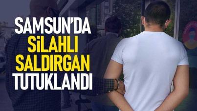 Samsun'da silahlı saldırgan tutuklandı
