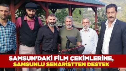 Samsun'daki film çekimlerine, Samsunlu senaristten destek