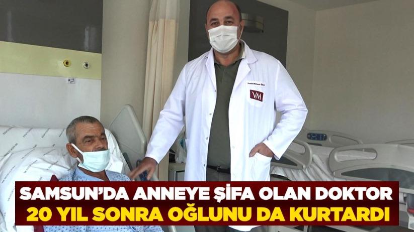 Samsun'da anneye şifa olan doktor 20 yıl sonra oğlunu da kurtardı