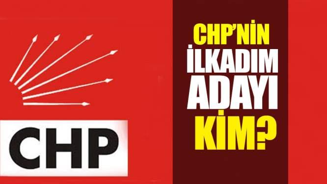 CHPnin İlkadım adayı kim?