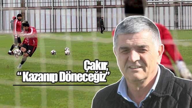 Samsunspor Haberleri: Çakır, ' Kazanıp Döneceğiz'