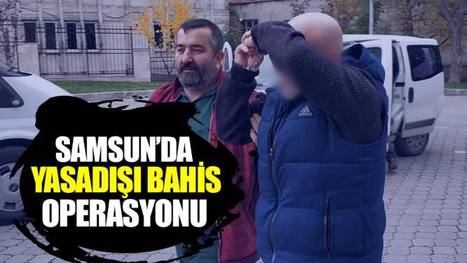 Samsun'da Yasadışı Bahis Operasyonu!