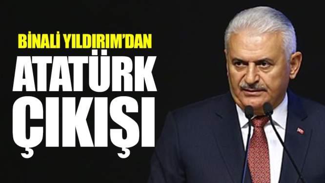 Binali Yıldırım'dan Atatürk Çıkışı