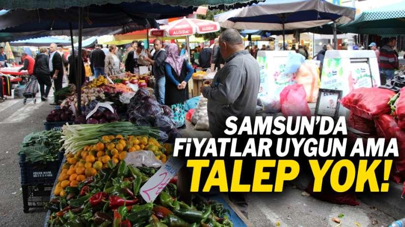Samsun'da fiyatlar uygun ama talep yok!
