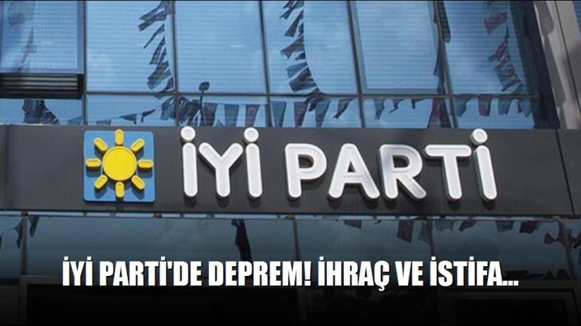 İYİ Partide deprem! İhraç ve istifa...