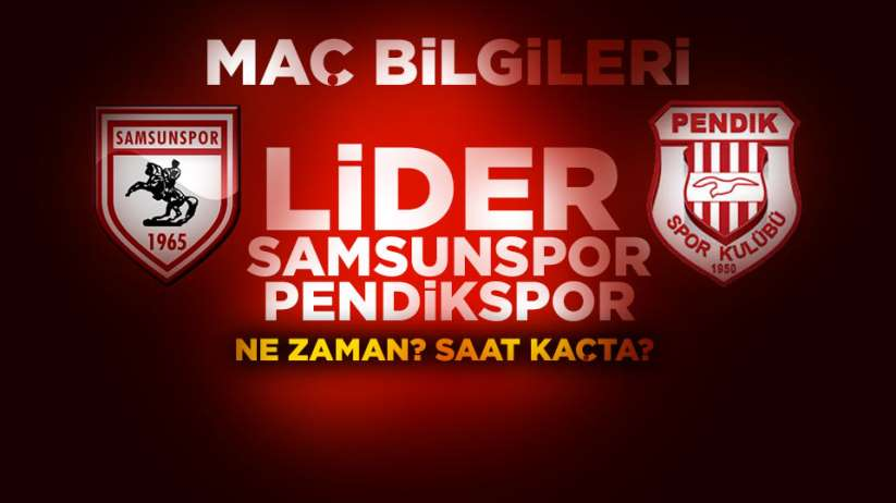 Samsunspor Pendikspor maçı ne zaman? Saat kaçta?