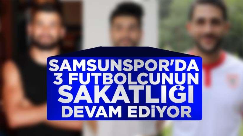 Samsunspor'da 3 futbolcu sakat