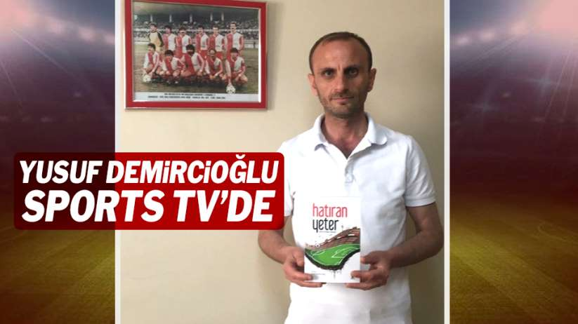 Yusuf Demircioğlu Sports TV'de