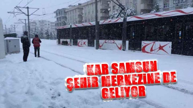 Kar Samsun şehir merkezine geliyor