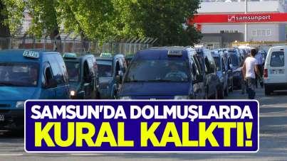 Samsun'da dolmuşlarda kural kalktı!