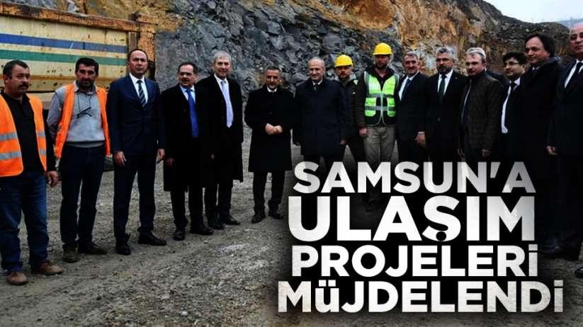 Samsun'a ulaşım projeleri müjdelendi