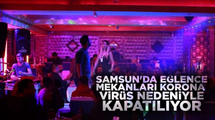 Samsun'da eğlence mekânları korona virüs nedeniyle kapatılıyor