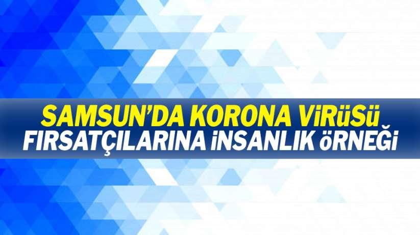 Samsun'da korona virüsü fırşatçılarına insanlık örneği