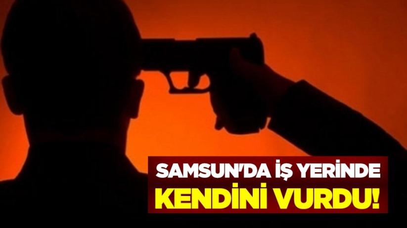 Samsunda iş yerinde kendini vurdu!