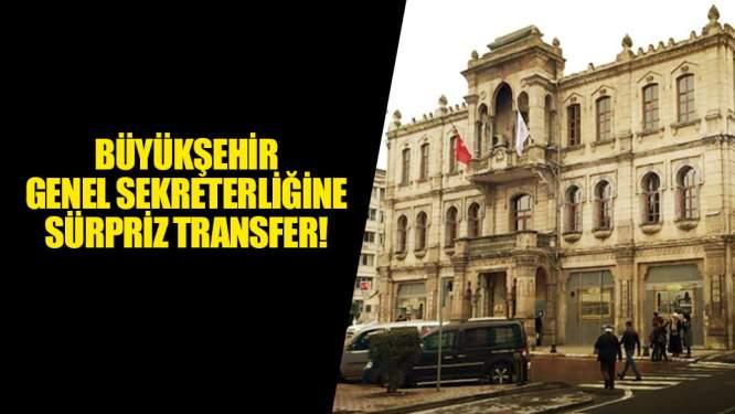 Büyükşehir Genel sekreterliğine Sürpriz transfer!