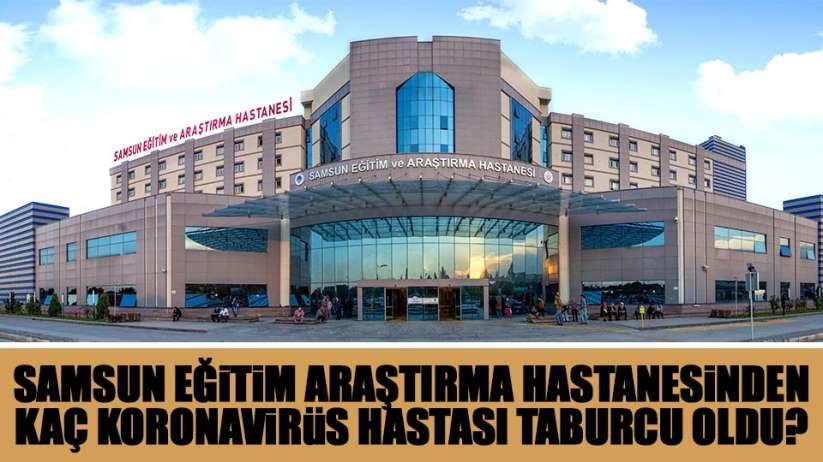 Samsun Eğitim Araştırma Hastanesi'nde kaç koronavirüs vakası taburcu oldu?