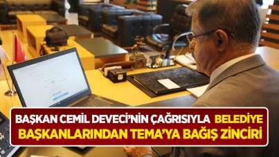 Başkan Deveci'nin çağrısıyla belediye başkanlarından TEMA'ya bağış zinciri