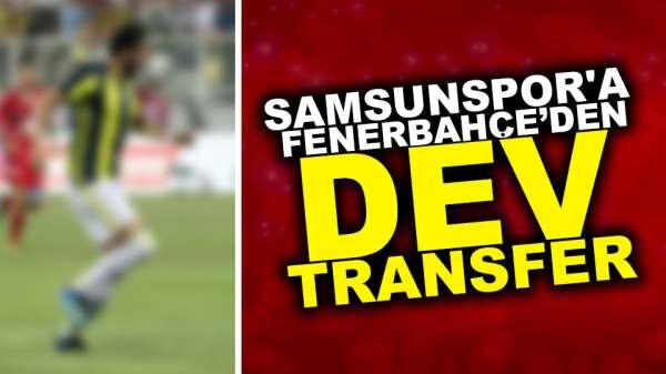 Samsunspor'a Fenerbahçe'den dev transfer