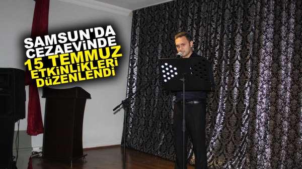 Samsun'da cezaevi'nde 15 Temmuz etkinlikleri düzenlendi