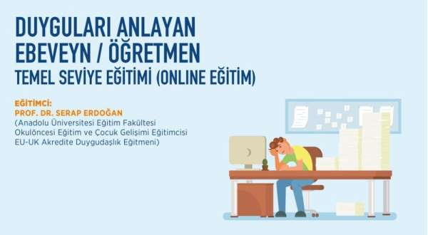 Anadolu Üniversitesi'nden 'Duyguları Anlayan Ebeveyn/Öğretmen' eğitimi