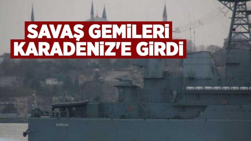 Savaş gemileri Karadenize girdi