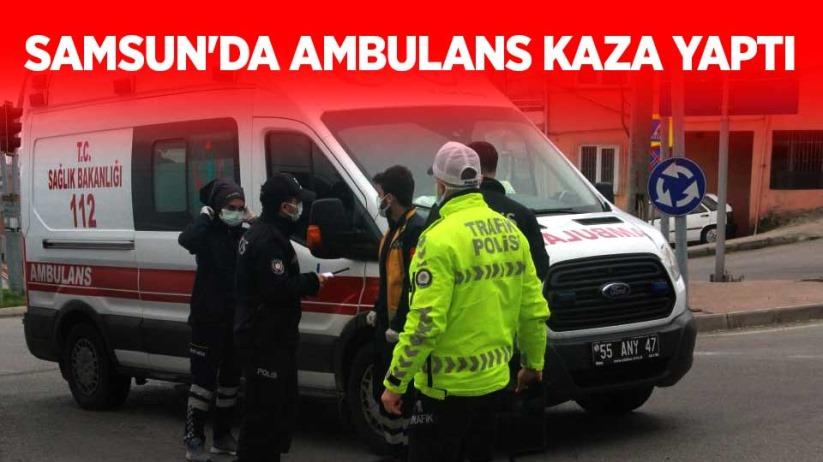Samsunda ambulans kaza yaptı