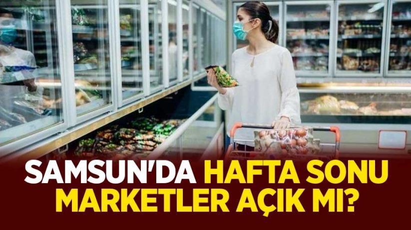 Samsunda hafta sonu marketler açık mı?