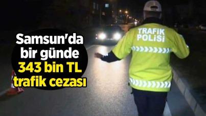 Samsun'da bir günde 343 bin TL trafik cezası