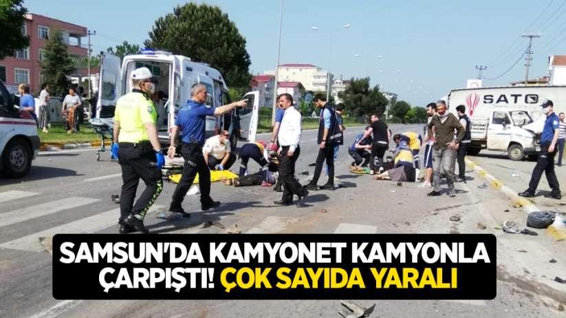 Samsun'da kamyonet kamyonla çarpıştı! Çok sayıda yaralı