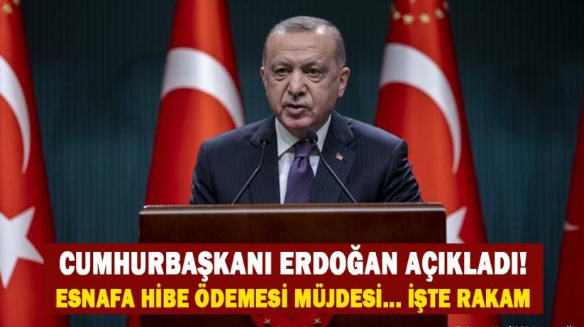 Cumhurbaşkanı Erdoğan açıkladı! Esnafa hibe ödemesi müjdesi... İşte rakam