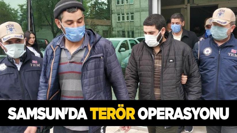 Samsunda terör operasyonu