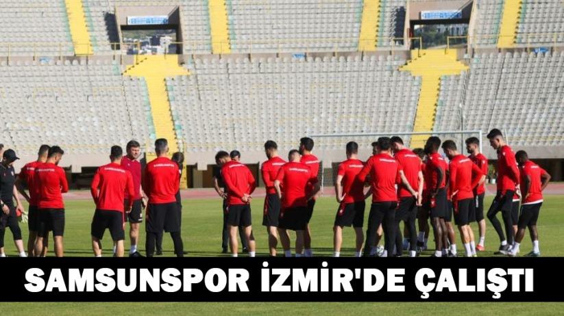 Samsunspor İzmirde Çalıştı