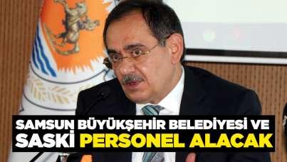 Samsun Büyükşehir Belediyesi ve SASKİ personel alacak